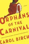 Carol Birch evokes the strange and thrilling world of the Victorian carnival